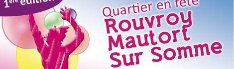 1ère Grande Fête des Quartiers Rouvroy, Mautort, Sur Somme