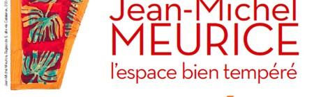 VISITE GUIDÉE / Jean-Michel Meurice, l'espace bien tempéré