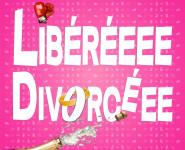 LIBÉRÉE DIVORCÉE