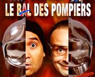 SPECTACLE COMIQUE : LE BAL DES POMPIERS