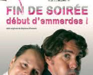 FIN DE SOIRÉE DÉBUT D'EMMERDES