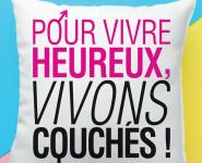 POUR VIVRE HEUREUX, VIVONS COUCHÉS !