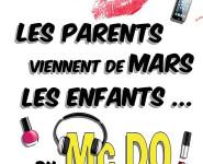 LES PARENTS VIENNENT DE MARS ET LES ENFANTS DU MC DO