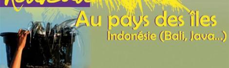 Au pays des iles, Indonésie…