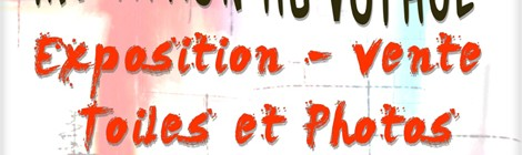 Invitation au Voyage Exposition-vente « Toiles & Photographies ».