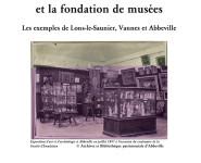 LES SOCIÉTÉS SAVANTES ET LA FONDATION DE MUSÉES