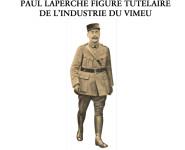 Conférence / PAUL LAPERCHE, figure tutélaire de l'industrie du Vimeu