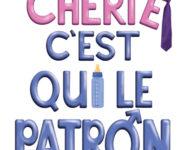 CHÉRIE C'EST QUI LE PATRON