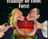 ÉCHANGE DE COLOC FORCÉ