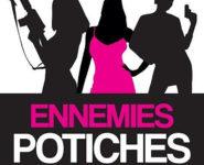 ENNEMIES POTICHES N°1