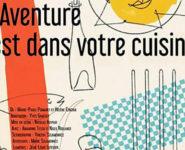 L'AVENTURE EST DANS VOTRE CUISINE, Création Comédie de Picardie.